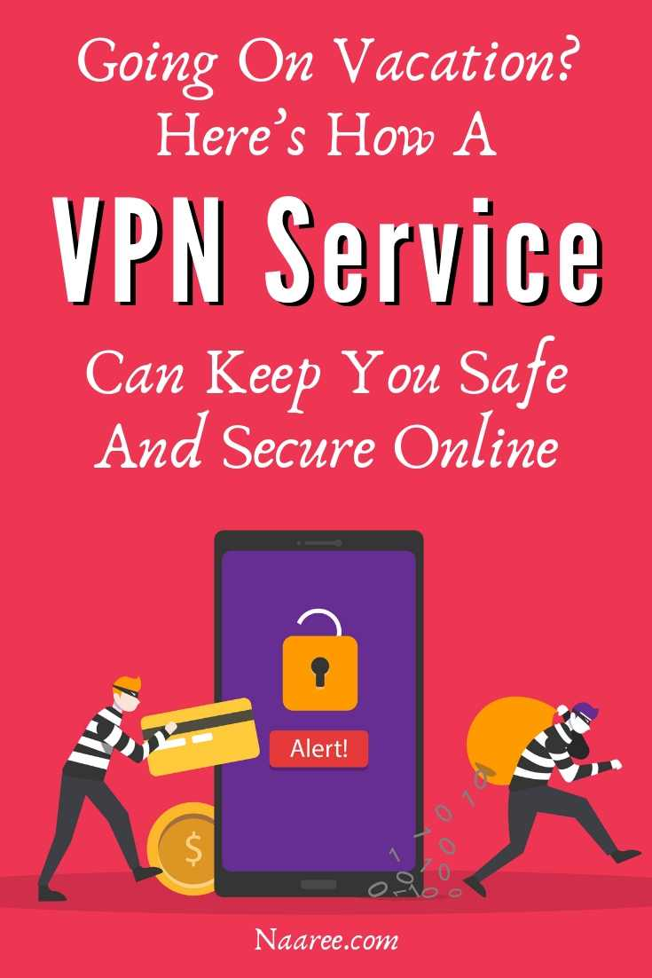 How A VPN Service Can Keep You Safe And Secure Online