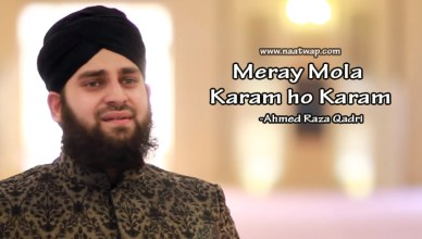 Meray Mola Karam ho Karam By Ahmed Raza Qadri