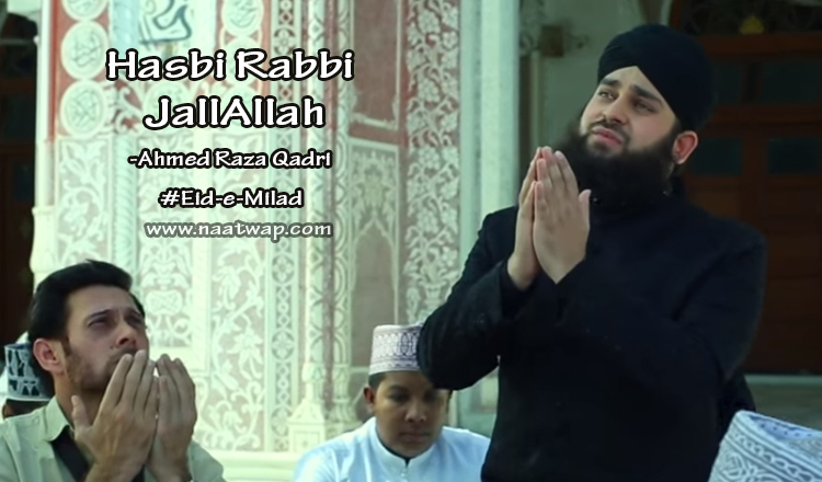 Hasbi Rabbi JallAllah By Ahmed Raza Qadri