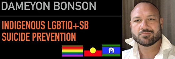 Dameyon Bonson banner for on-line Indigenous LGBTIQ+SB suicide prevention course & photo of Dameyon Bonson
