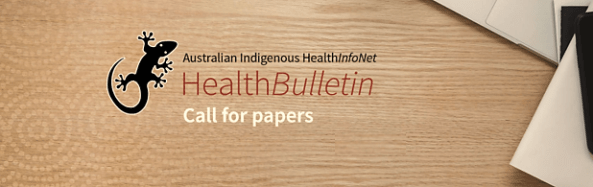 Australian Indigenous HealthInforNet HealthBulletin Call for papers banner