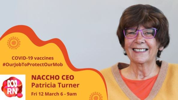 ABC RN banner text 'COVID-19 vaccines OurJobToProtectOurMOb NACCHO CEO Patricia Turner Fri 12 March 6–9am, photo of Pat Turner smiling