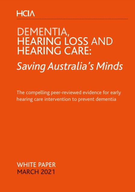 orange cover of HCIA Dementia, Hearing Loss and Hearing Care: Saving Australia's Minds - The compelling peer-reviewed evidence for early hearing care intervention to prevent dementia - White Paper March 2021'