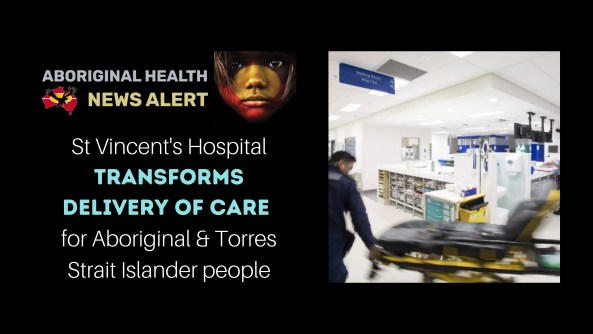 feature tile text 'St Vincent's Hospital transforms delivery of care for Aboriginal & Torres Strait Islander people'; image of a empty gurney being pulled through hospital emergency foyer