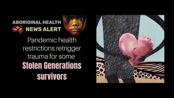 feature tile text 'pandemic health restrictions retrigger trauma for some Stolen Generations survivors' slide from The Healing Foundation video, black line drawing of Aboriginal person holding a pink cracked heart