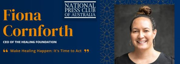 "banner for National Press Club of Australia event Fiona Cornforth CEO of the Healing Foundation ""Make Healing Happen: It's Time to Act""' & portrait shot of Fiona Cornforth"