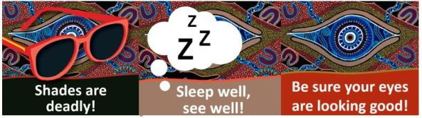 collage of part of 3 social media tiles for parents re child eye health, text 'Be sure your eyes are looking good!', 'sleep well, see well!', 'Shades are deadly!' - all tiles have Aboriginal dot painting art of an eye, plus drawing of sunglasses on one, one 'Zzzz's' for sleep