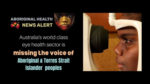 feature tile text ' Australia's world class eye health sector is missing the voice of Aboriginal & Torres Strait Islander peoples' image side view of Aboriginal youth's face looking through eye testing equipment