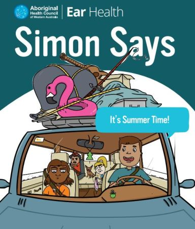 ront of Aboriginal Health Council of WA Ear Health Simon Says booklet, title 'It's Summer Time!' cartoon drawing of Aboriginal family in a car with dog & roof piled with camping gear