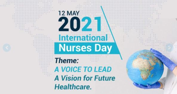 tile text '12 May 2021 International Nurses Day Theme: A OVOICE TO LEAD A Vision for Future Healthcare' - torso of health professional in white coat with purple gloved hands holding a globe