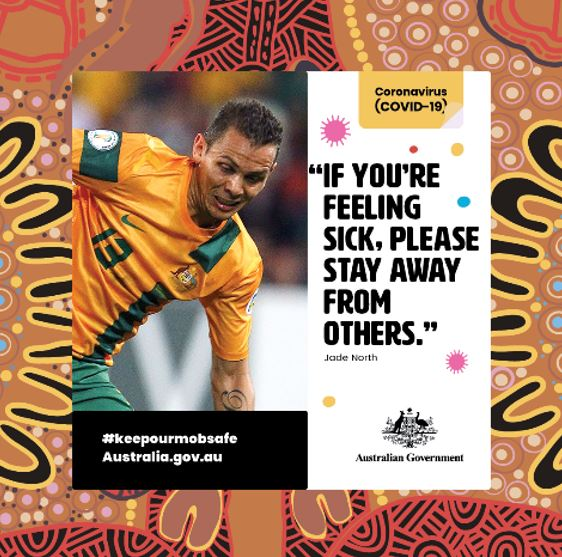 """tile with Jade North image & quote """"If you're feeling sick, please stay away from others."""" Australian Governet #keepourmobsafe Australia.gov.au Coronavirus (COVID-19), image of Jade North playing soccer, border Aboriginal dot painting"""