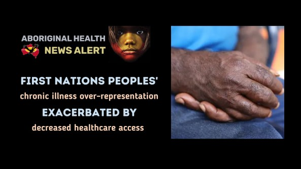 feature tile text 'First Nations Peoples' chronic illness over-representation exacerbated by decreased healthcare access' photo of Aboriginal man's hands in lap
