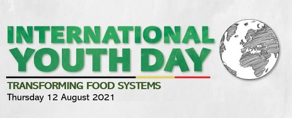 banner text 'International Youth Day' in green capitals & 'transforming food systems Thursday 12 August 2021'