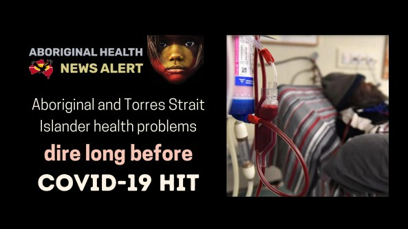 feature tile text 'ATSI health problems dire long before COVID-19 hit' & image of Aboriginal man on dialysis Purple House