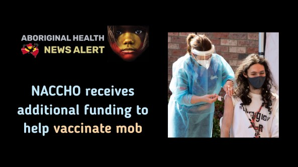 feature tile text 'NACCHO receives additional funding to help vaccinate mob' & image of young Aboriginal woman receiving covid-19 vaccination