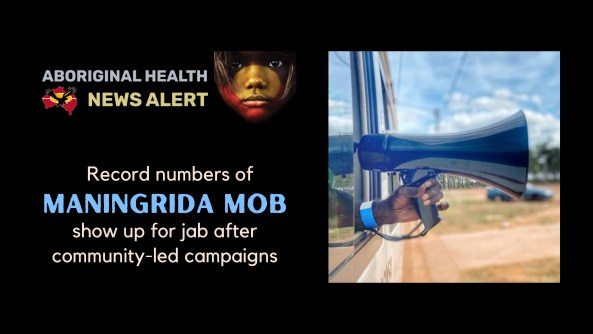 feature tile text 'Record numbers of Maningrida mob show up for jab after community-led campaigns' & Aboriginal hand holding loud speaker out of bus window