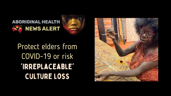 feature tile text 'protect elders from COVID-19 or risk 'irreplaceable culture loss' & image of elder weaving