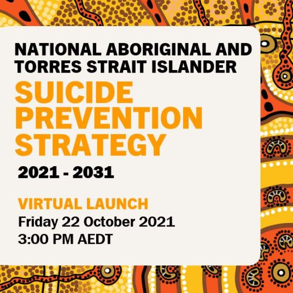 tile text 'National A&TSI suicide prevention strategy 2021-2031 virtual launch Frid 22 October 2021 3:00 PM AEDT' with Aboriginal dot art border in black, yellow, white, orange