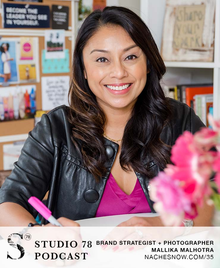 Why Brand Photography Is Important + Tips For Finding and Working with a Photographer with Mallika Malhotra | Studio 78 Podcast NacheSnow.com