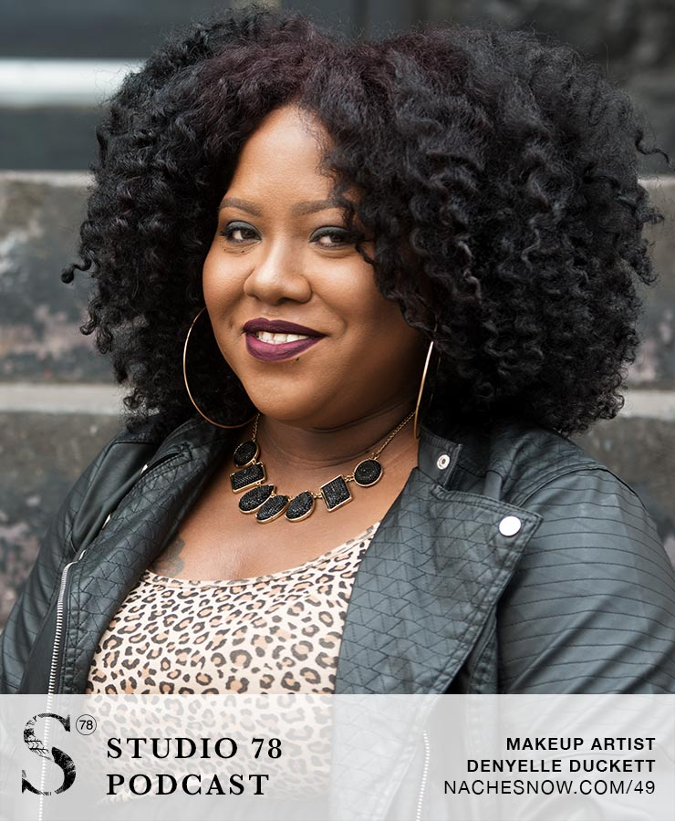 DC Area Makeup Artist Shares How She Turned Her Passion Into A Full-Time Business | Studio 78 Podcast nachesnow.com/47