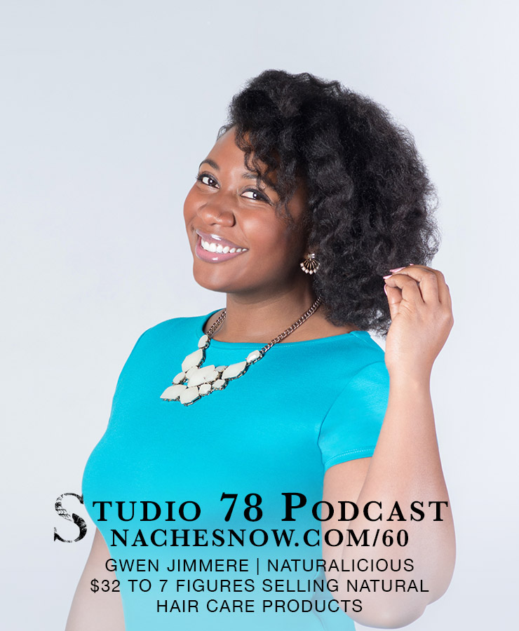 $32 to 7 Figures Selling Natural Haircare Products | Studio 78 Podcast nachesnow.com/60