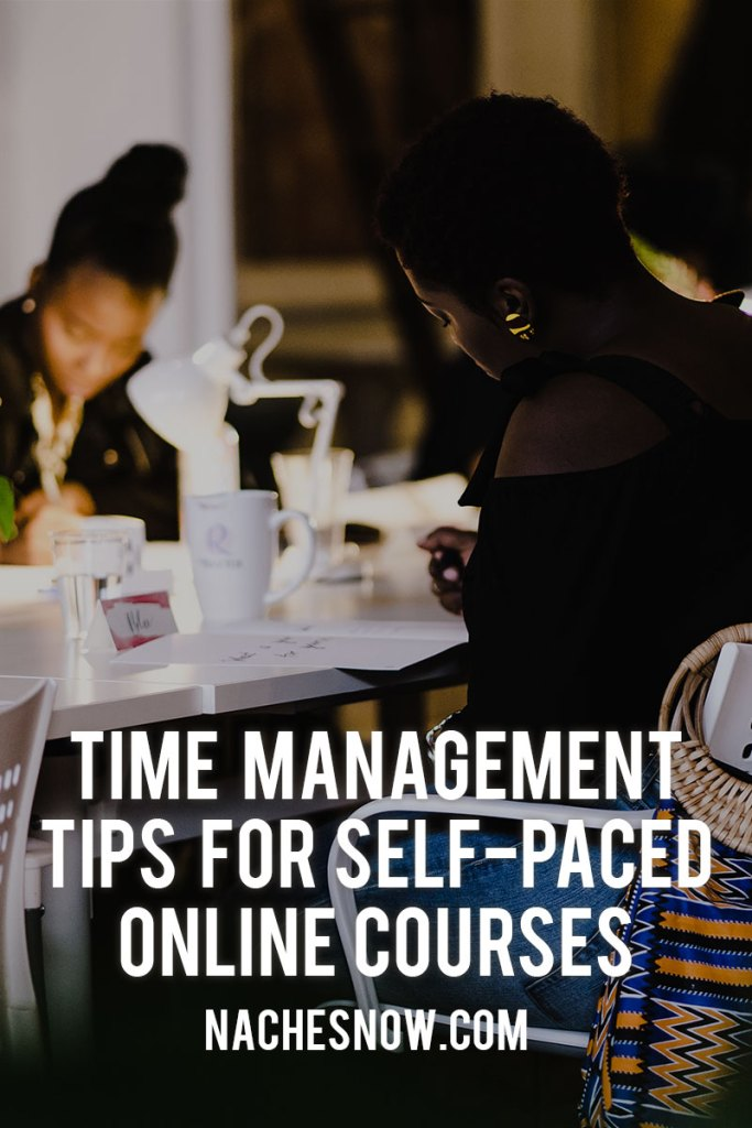 Time Management Tips for Self-Paced Online Courses | nache snow.com