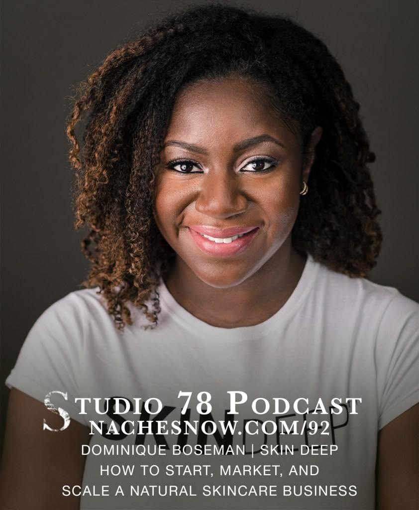 92. How to Start, Market, and Scale a Natural Skincare Business | Studio 78 Podcast nachesnow.com/92