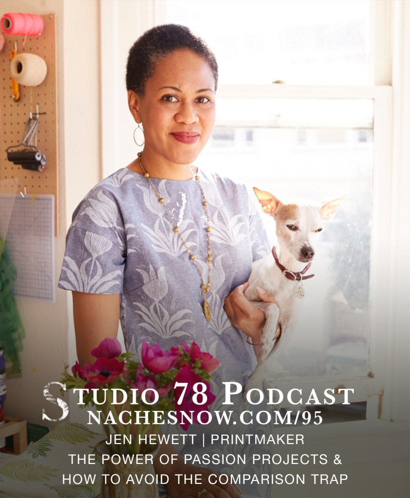 A picture of print maker Jen Hewett and her dog with a link to her episode on the Studio 78 Podcast, nachesnow.com/95.
