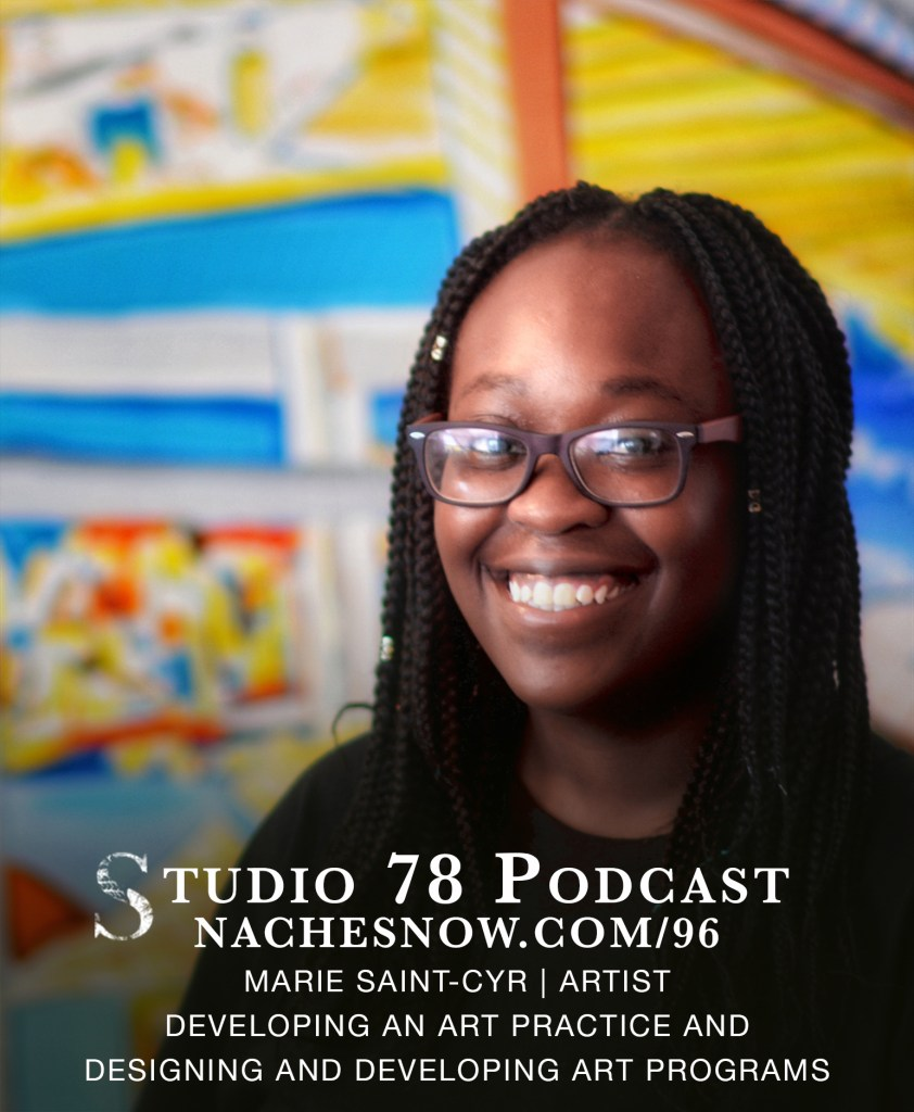 96. Developing an Art Practice and Designing and Developing Art Programs | Studio 78 Podcast nachesnow.com/96