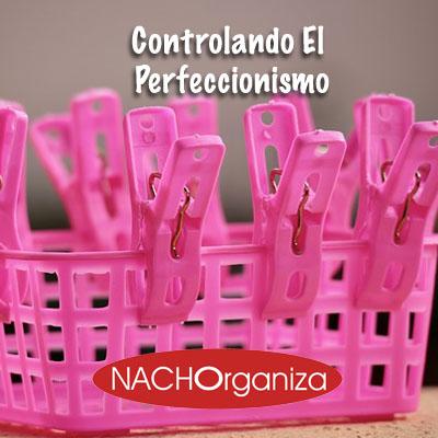 Controlando El Perfeccionismo