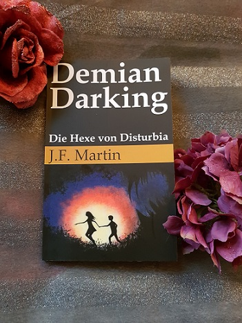 """""""Demian Darking: Die Hexe von Disturbia"""" von J.F. Martin"""