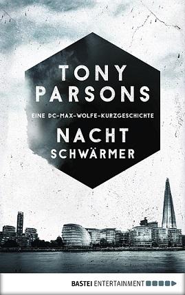 """""""Nachtschwärmer"""" von Tony Parsons"""