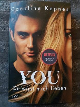 """""""You - Du wirst mich lieben"""" von Caroline Kepnes"""