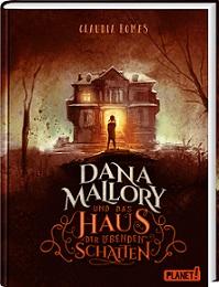 """""""Dana Mallory: und das Haus der lebenden Schatten"""" von Claudia Romes"""