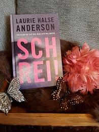 """""""Schrei!, Nur wenn ich laut bin, wird sich was ändern"""" von Laurie Halse Anderson"""