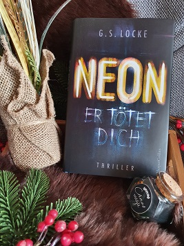 """""""Neon - Er tötet dich"""" von G.S. Locke"""