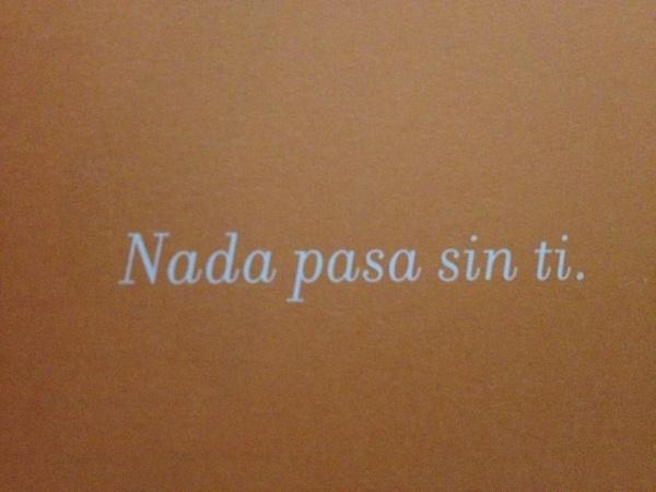 Nada pasa sin ti #sersiendo