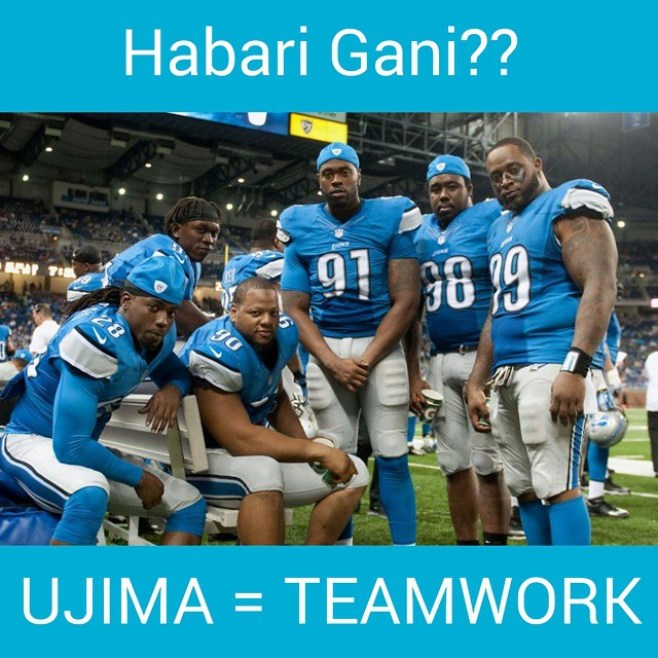 Habari Gani?? Ujima = Collective Work and Responsibility. Win as a TEAM!! GO LIONS!!