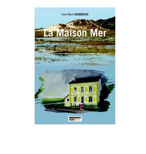 La Maison Mer – Anne-Marie Debarbieux
