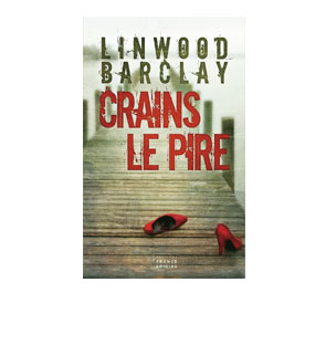 Crains le pire – Linwood Barclay