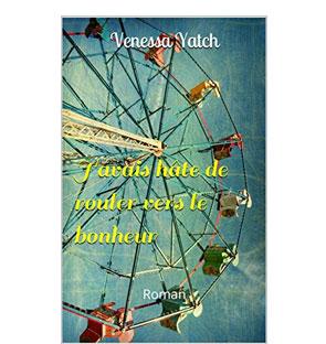 J'avais hâte de rouler vers le bonheur – Venessa Yatch