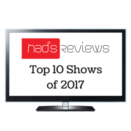 Nad's Top 10 Shows of 2017.png