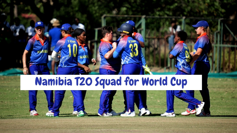 Namibia T20 Squad for World Cup