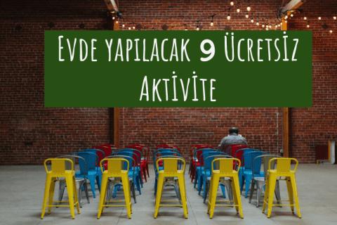 Evde yapılabilecek 9 ücretsiz aktivite #evdekal