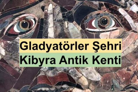 Kibyra Antik Kenti ve Medusa Mozaiği