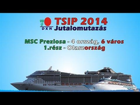 Első rész – Olaszország – MSC Preziosa DXN TSIP 2014