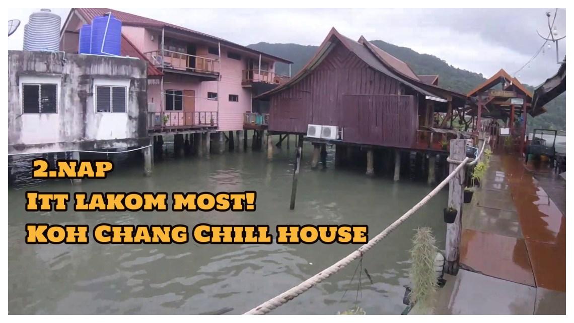 Koh Chang, Chill House, megjöttem!