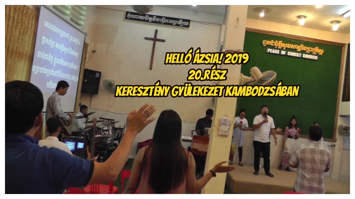 Keresztény közösség Kambodzsában – 20.rész – Helló Ázsia! 2.0 VLOG