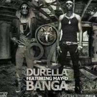 MUSIC : DURELLA FT. MAY'D - BANGER