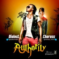 NEW MUSIC : DIALECT FT CHARASS - AUTHORITY